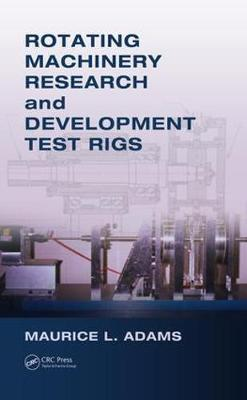 Rotating Machinery Research and Development Test Rigs book