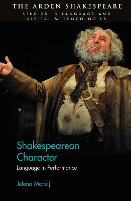 Shakespearean Character: Language in Performance by Jelena Marelj