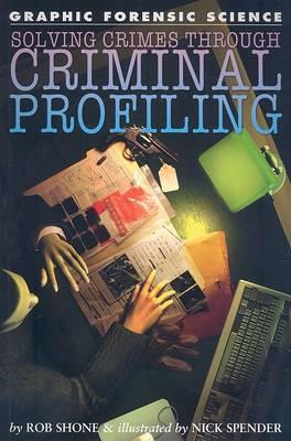 Solving Crimes Through Criminal Profiling by Rob Shone
