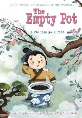 The The Empty Pot: A Chinese Folk Tale by Charlotte Guillain