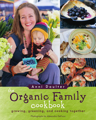 Organic Family Cookbook by Anni Daulter