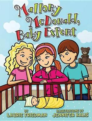Mallory McDonald, Baby Expert by Laurie Friedman