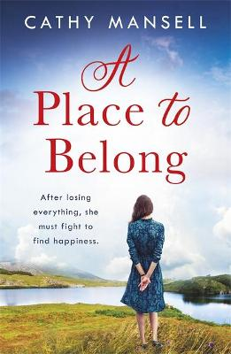 A Place to Belong: A gripping, heartwrenching page-turner by Cathy Mansell