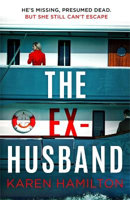 The Ex-Husband: The holiday thriller to escape with this year by Karen Hamilton