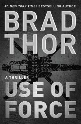 Scot Harvath: #16 Use of Force by Brad Thor