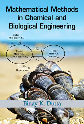 Mathematical Methods in Chemical and Biological Engineering by Binay Kanti Dutta