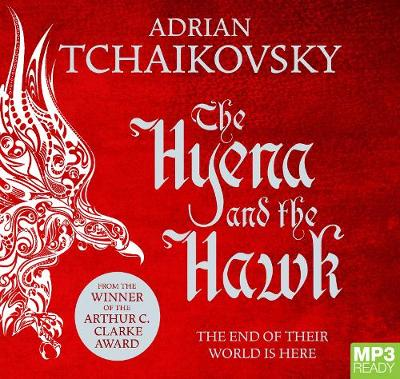 The Hyena And The Hawk by Adrian Tchaikovsky