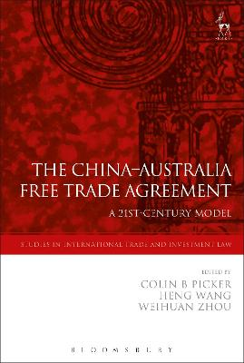 The China-Australia Free Trade Agreement by Colin Picker
