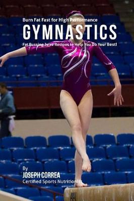 Burn Fat Fast for High Performance Gymnastics by Joseph Correa