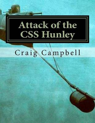 Attack of the CSS Hunley by Craig Campbell