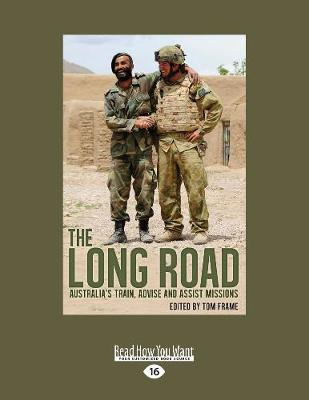 The The Long Road: Australia's train, advise and assist missions by Tom Frame