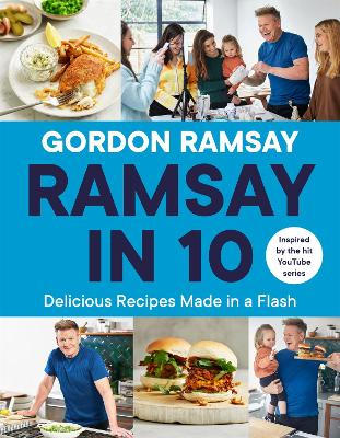 Ramsay in 10: Delicious Recipes Made in a Flash by Gordon Ramsay