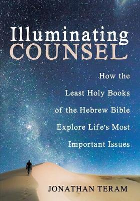 Illuminating Counsel by Jonathan Teram