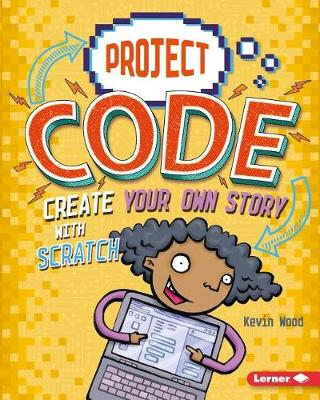 Create Your Own Story with Scratch by Kevin Wood