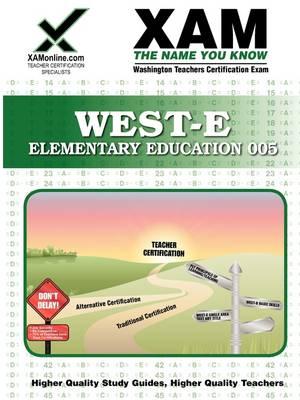 West-E Elementary Education 005 by Sharon A Wynne