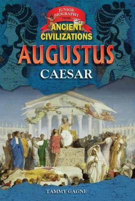 Augustus Caesar by Tammy Gagne