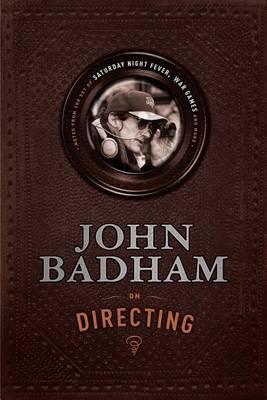 John Badham on Directing by John Badham
