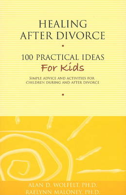 Healing After Divorce by Alan D. Wolfelt