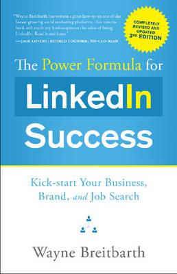 Power Formula for LinkedIn Success - 3rd Ed by Wayne Breitbarth