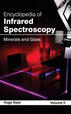 Encyclopedia of Infrared Spectroscopy by Hugo Kaye
