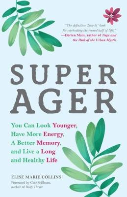 Super Ager by Elise Marie  Collins