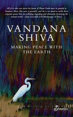 Making Peace with the Earth by Vandana Shiva