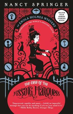 The Case of the Missing Marquess: Enola Holmes 1 by Nancy Springer