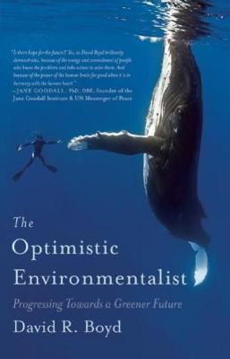 The Optimistic Environmentalist by David R. Boyd