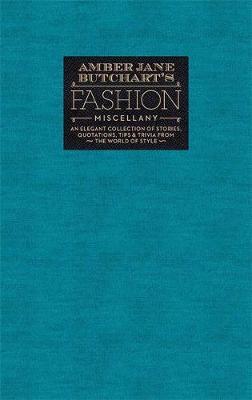 Amber Jane Butchart's Fashion Miscellany by Amber Butchart