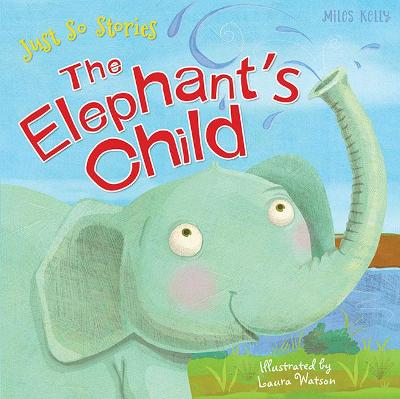 Just So Stories the Elephant's Child by Rudyard Kipling