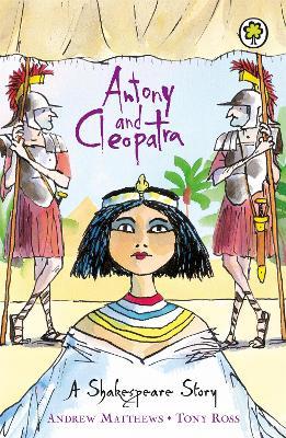A Shakespeare Story: Antony and Cleopatra by Andrew Matthews