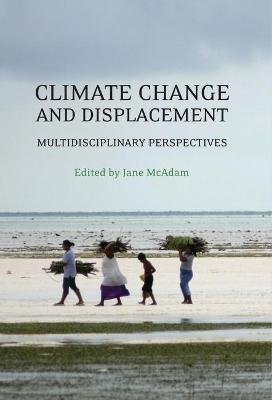 Climate Change and Displacement by Jane McAdam