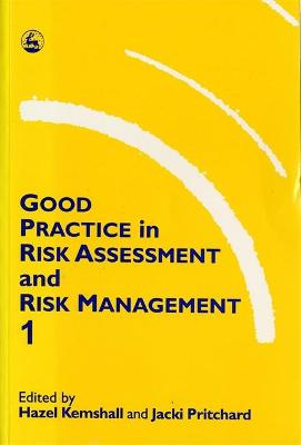 Good Practice in Risk Assessment and Management 1 by Hazel Kemshall