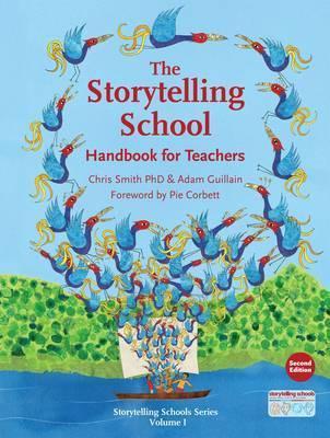 The Storytelling School : Handbook for Teachers by Chris Smith