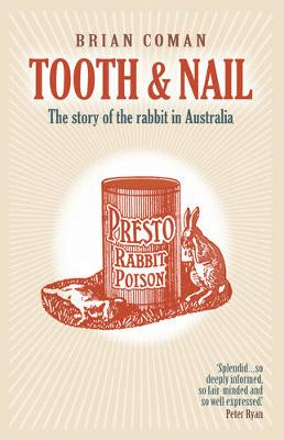 Tooth and Nail: The story of the rabbit in Australia by Brian Coman