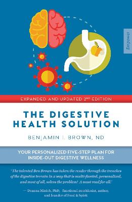 The Digestive Health Solution - Expanded & Updated 2nd Edition by Benjamin Brown