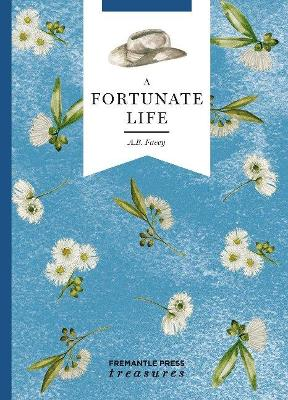 A Fortunate Life: Fremantle Press Treasures Edition by A B Facey