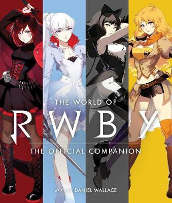 The World of RWBY by Rooster Teeth Productions