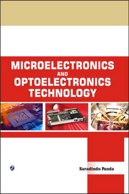 Microelectronics and Optoelectronics Technology by Saradindu Panda