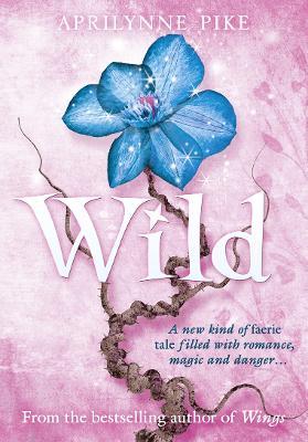 Wild by Aprilynne Pike
