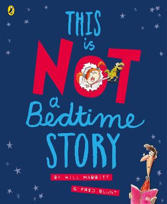 This Is Not A Bedtime Story by Will Mabbitt
