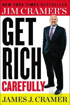 Jim Cramer's Get Rich Carefully by James J Cramer