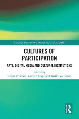 Cultures of Participation: Arts, Digital Media and Cultural Institutions book