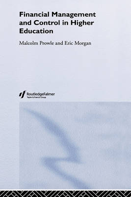 Financial Management and Control in Higher Education by Eric Morgan