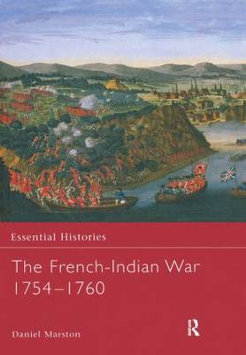 The French-Indian War 1754-1760 by Daniel Marston