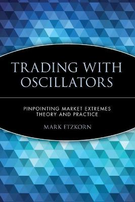 Trading with Oscillators by Mark Etzkorn
