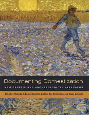 Documenting Domestication by Melinda A. Zeder