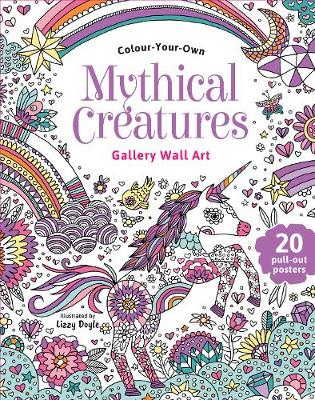 Colour Your Own Mythical Creatures book