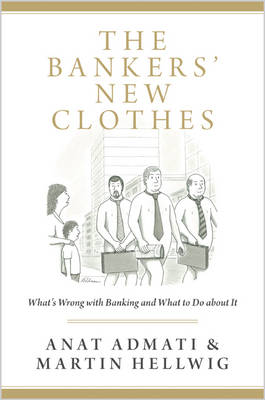 The Bankers' New Clothes by Anat R. Admati