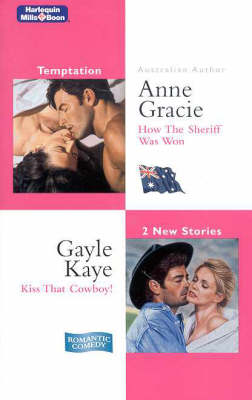 How The Sheriff Was Won/Kiss That Cowboy! by Anne Gracie